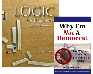 Logic For Beginners, Third Edition and Why I'm Not A Democrat